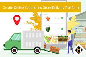 Create Online Vegetables Order Delivery Platform