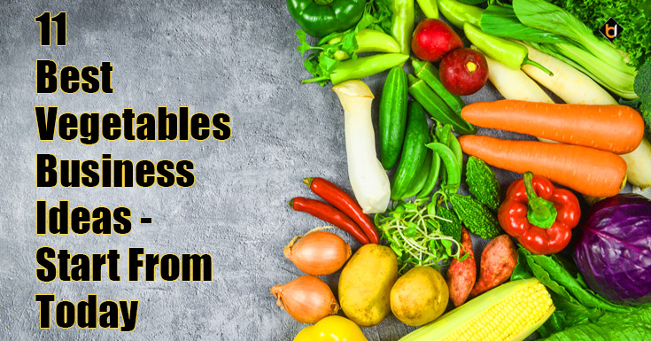 11 Best Vegetables Business Ideas – Start From Today