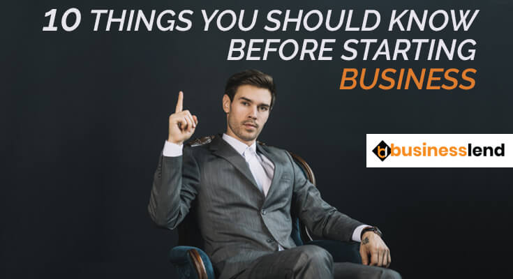 10 Things You Should Know Before Starting Business
