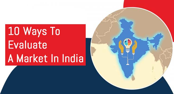 10-ways-to-evaluate-a-market-in-india