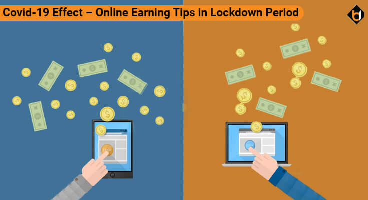 Covid-19 Effect - Online Earning Tips in Lockdown Period