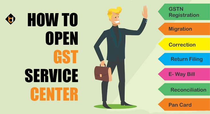 How To Open GST Service Center in India