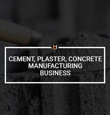 Cement, Plaster, Concrete Manufacturing Business