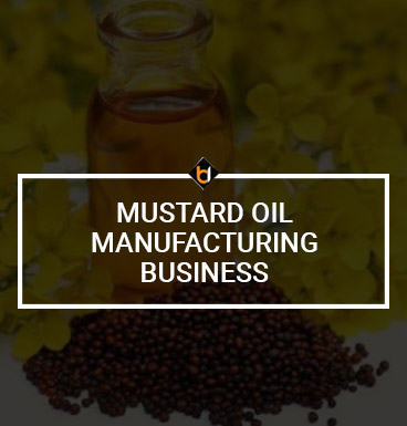 Mustard Oil Manufacturing Business