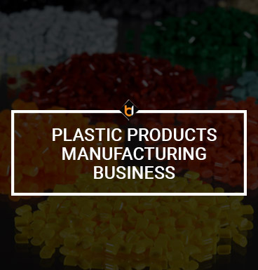 Plastic Products Manufacturing Business