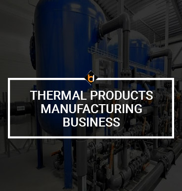 Thermal Products Manufacturing Business