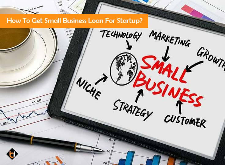 How To Get Small Business Loan For Startup?