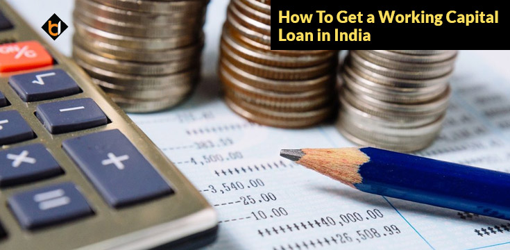 How To Get a Working Capital Loan in India