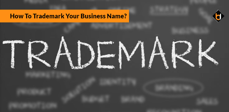 How To Trademark Your Business Name?