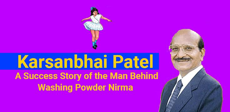 Karsanbhai Patel- A Success Story of the Man Behind Washing Powder Nirma