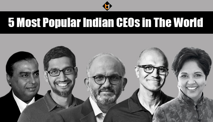 5 Most Popular Indian CEOs in The World