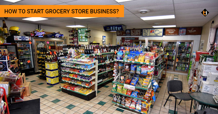 How To Start Grocery Store Business?