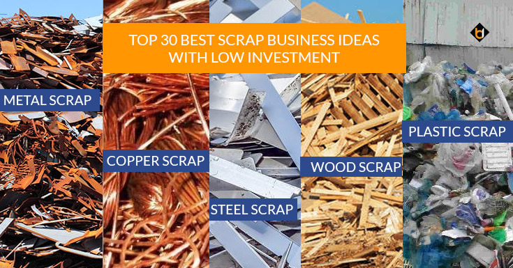 Top 30 Best Scrap Business Ideas With Low Investment