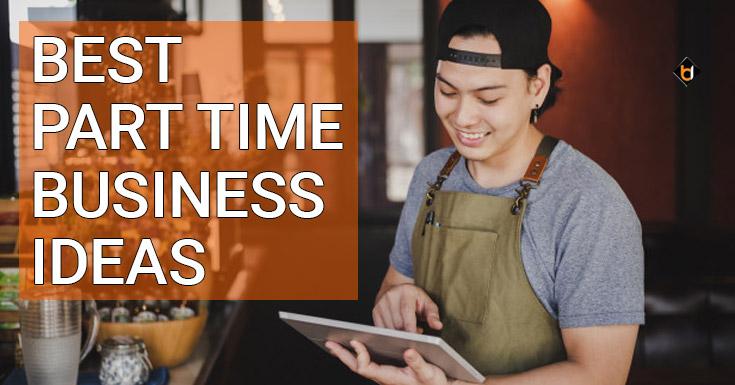 Best Part Time Business Ideas