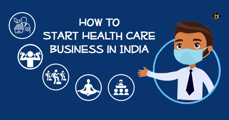How To Start Health Care Business in India
